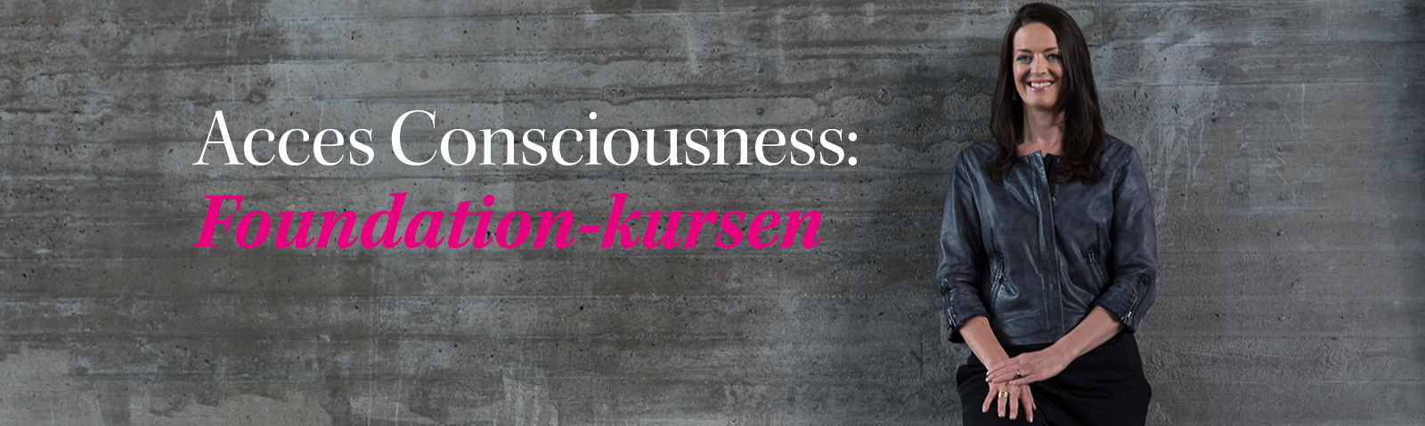 Access Consciousness Foundation-kurs