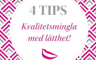 4 tips för att kvalitetsmingla med lätthet